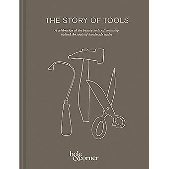 The Story of Tools - A celebration of the beauty and craftsmanship beh