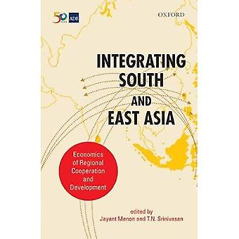 Integrating South and East Asia - Economics of Regional Cooperation an