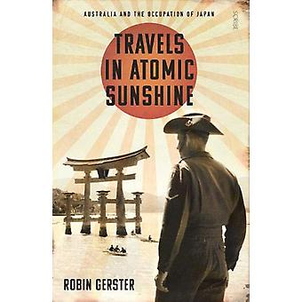 Travels in Atomic Sunshine - Australia and the occupation of Japan by