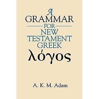 A Grammar for New Testament Greek