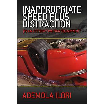 Inappropriate Speed plus Distraction by Ilori & Ademola