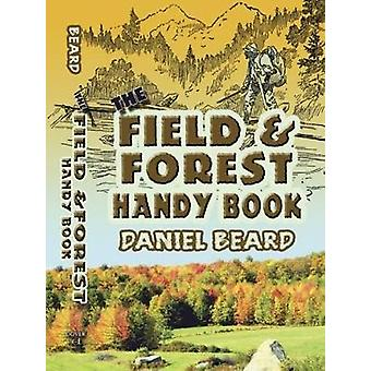 The Field and Forest Handy Book by Daniel Beard
