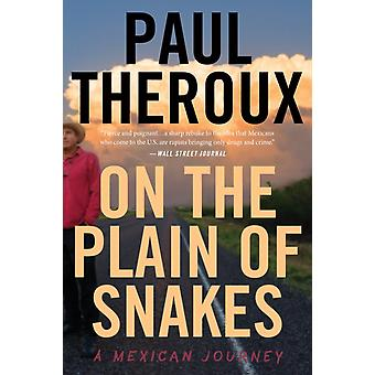 On the Plain of Snakes by Paul Theroux & Theroux