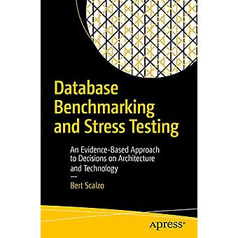 Database Benchmarking and Stress Testing - An Evidence-Based Approach