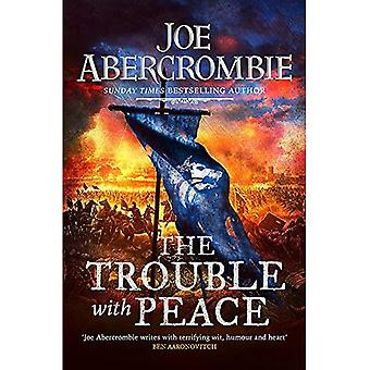 The Trouble With Peace: Book Two (The Age of Madness)