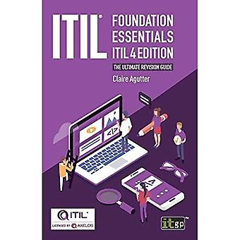 ITIL(R) Foundation Essentials ITIL 4 Edition: Der ultimative Revisionsleitfaden