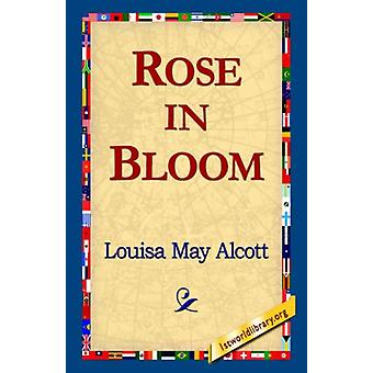 Rose in Bloom by Louisa May Alcott - 9781421815862 Book