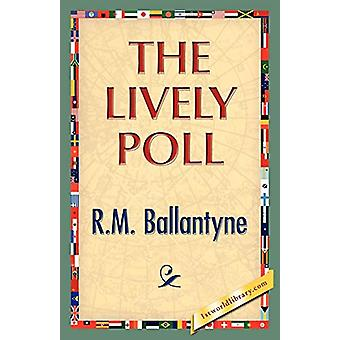 The Lively Poll by Robert Michael Ballantyne - 9781421888781 Book