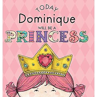 Today Dominique Will Be a Princess by Paula Croyle - 9781524842895 Bo