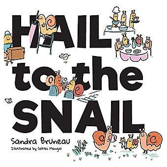 Hail to the Snail by Sandra Bruneau - 9781773706658 Book