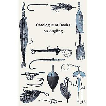 Catalogue of Books on Angling