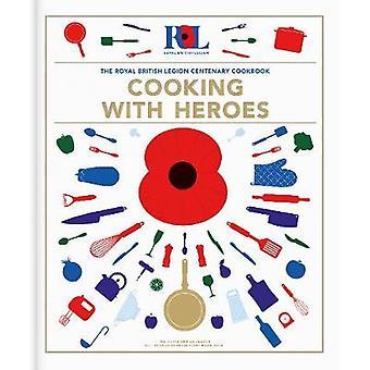 Cozinhando com heróis O Livro de Receitas Centenário da Legião Britânica Real