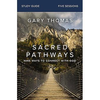 Sacred Pathways Study Guide by Gary Thomas