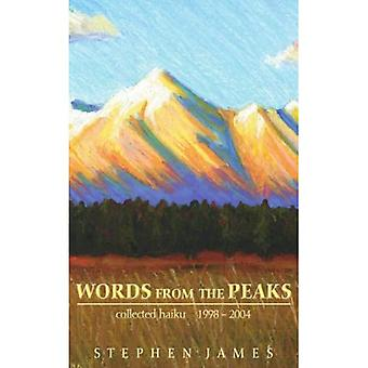 Words from the Peaks: Collected Haiku 1998-2004