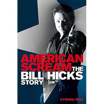 American Scream: The Bill Hicks Story Paperback – Unabridged, 28 Mar 2013