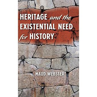 Heritage and the Existential Need for History by Maud Webster