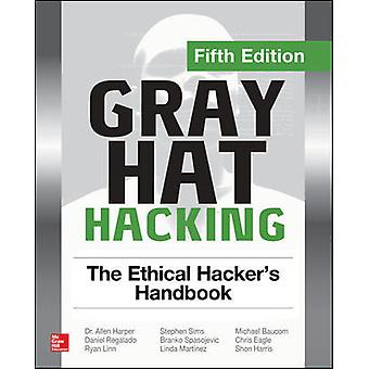 Gray Hat Hacking The Ethical Hacker's Handbook Fifth Edition NETWORKING  COMM  OMG