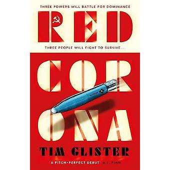 Red Corona A Richard Knox Spy Thriller A thriller of true ambition and scope Lucie Whitehouse