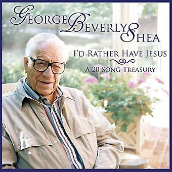 George Beverly Shea - I'D Rather Have Jesus: A 20 Song Treasury [CD] USA import