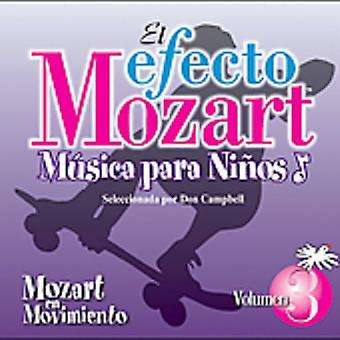 Efecto Mozart-Musica Para Ninos - El Efecto Mozart M Sica Para Ni Os, Vol. 3: Mozart En Movimiento [CD] USA import