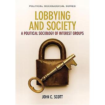 Lobbying and Society - A Political Sociology of Interest Groups by Lob