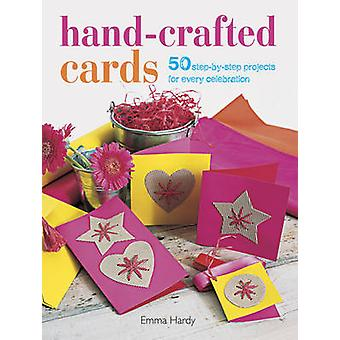 Hand-Crafted Cards - 50 Step-by-Step Projects for Every Celebration by