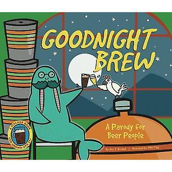 Goodnight Brew - A Parody for Beer People by Karla Oceanak - Allie Ogg