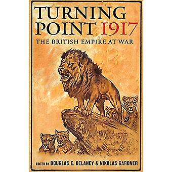 Turning Point 1917 - det brittiska Imperieorden i kriget av Douglas E. Delaney-