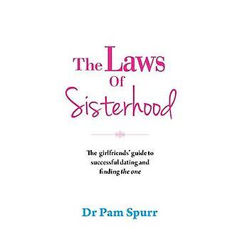 Les lois de Sisterhood - Guide les copines rencontres réussies en un