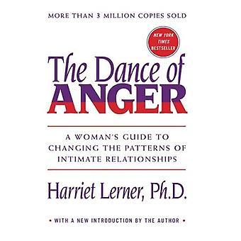 La danse de la colère: Guide de la femme à l'évolution des relations intimes