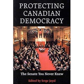 Schutz der kanadischen Demokratie: Der Senat, die, den Sie nie gekannt