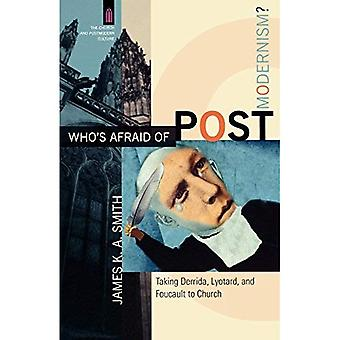 Who's Afraid of Postmodernism?: Taking Derrida, Lyotard, and Foucault to Church (Church and Postmodern Culture)