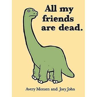 Alla mina vänner är döda