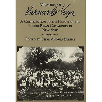 Memoirs of Bernardo Vega: A Contribution to the History of the Puerto Rican Community in New York