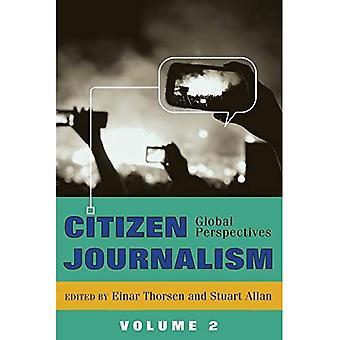 Periodismo ciudadano: Volumen 2: Global perspectivas (crisis globales y los medios de comunicación)