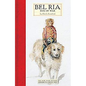 Bel Ria: Dog of War (New York Review Children's Collection)