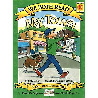 My Town (We Both Read Series)