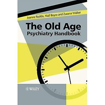 Das hohe Alter Psychiatrie-Handbuch: Ein praktischer Leitfaden