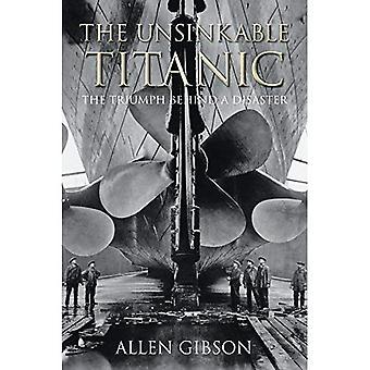 Uppoamaton Titanic: Triumph takana katastrofi