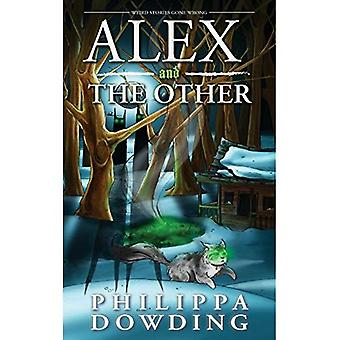 Alex and The Other: Weird Stories Gone Wrong (Weird Stories Gone Wrong)