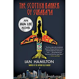 The Scottish Banker of Surabaya: An Ava Lee Novel� (Ava Lee Novel; 5)