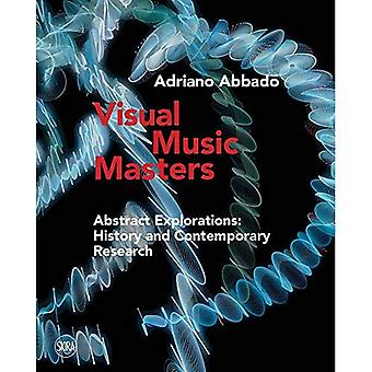 Visual Music Masters: Abstract Explorations: History and Contemporary Research