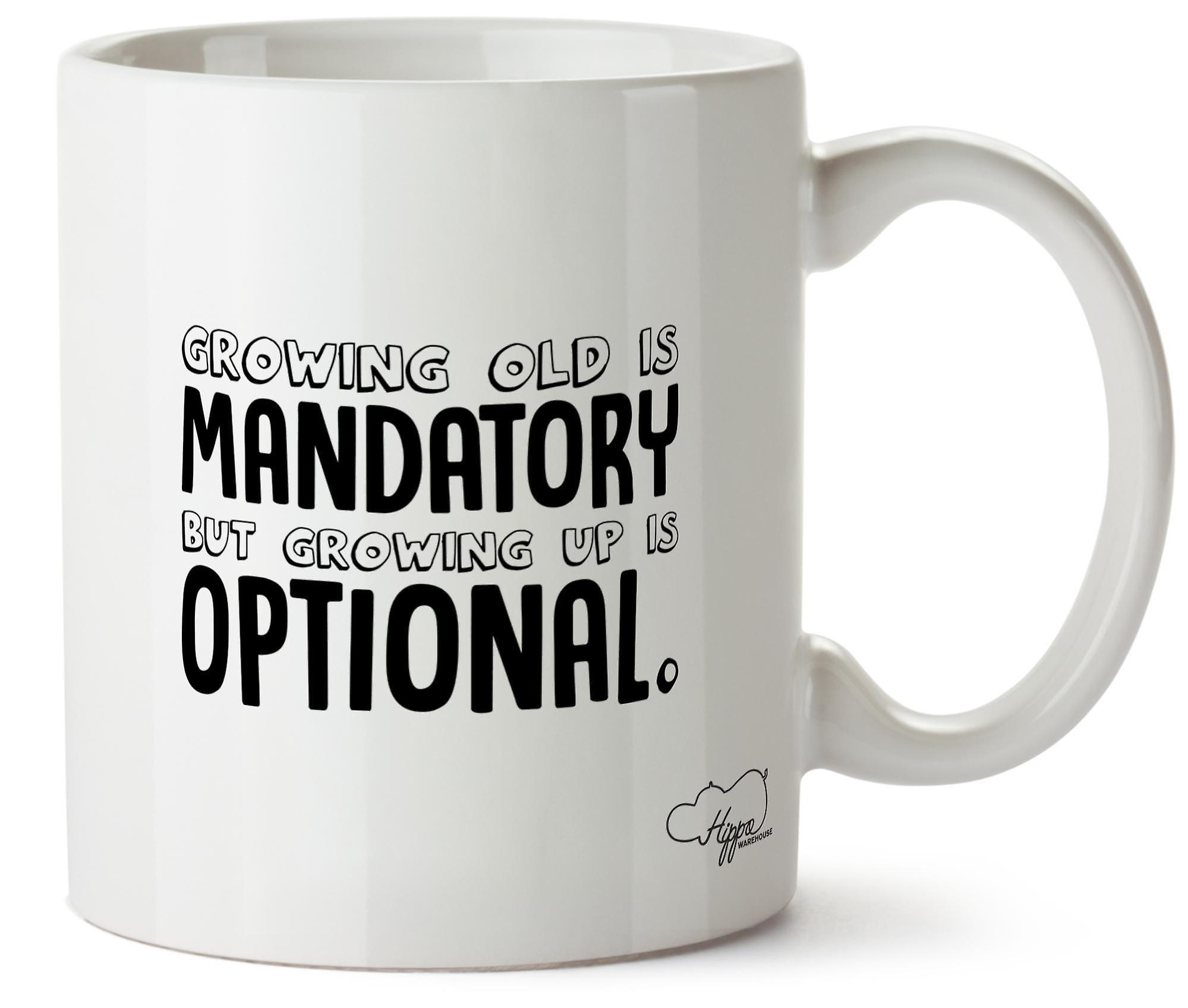 Hippowarehouse Growing Old Is Mandatory But Growing Up Is Optional 10oz Mug Cup