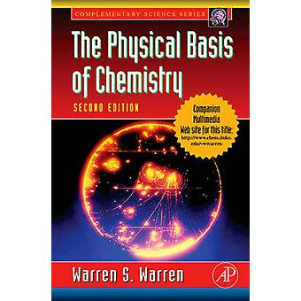 The Physical Basis of Chemistry by Warren