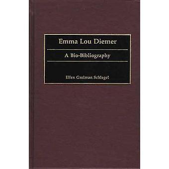 Emma Lou Diemer A BioBibliography by Schlegel & Ellen Grolman