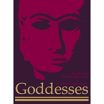 Goddesses in World Mythology by Imel & Martha Ann