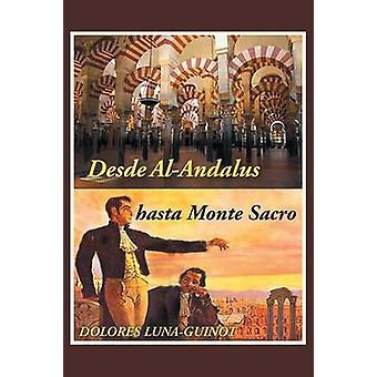 desde AlAndalus Hasta Monte Sacro di LunaGuinot & Dolores