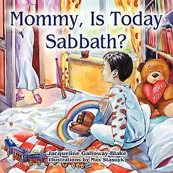 Mommy Is Today Sabbath Asian Edition by GallowayBlake & Jacqueline