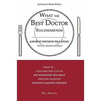 Vad bästa läkare rekommenderar antika hemligheter till äta nyligen återupptäcktes av Ms. Abigail
