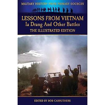 Lessons from Vietnam  Ia Drang and Other Battles  The Illustrated Edition by Cash & John
